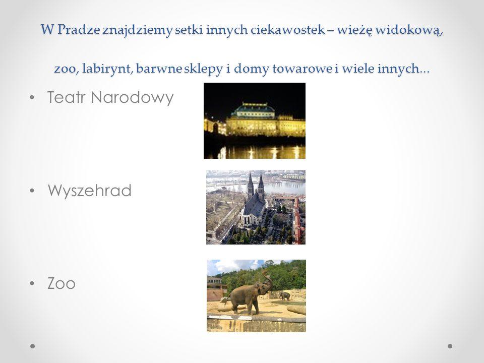 W Pradze znajdziemy setki innych ciekawostek – wieżę widokową, zoo, labirynt, barwne sklepy i domy towarowe i wiele innych...