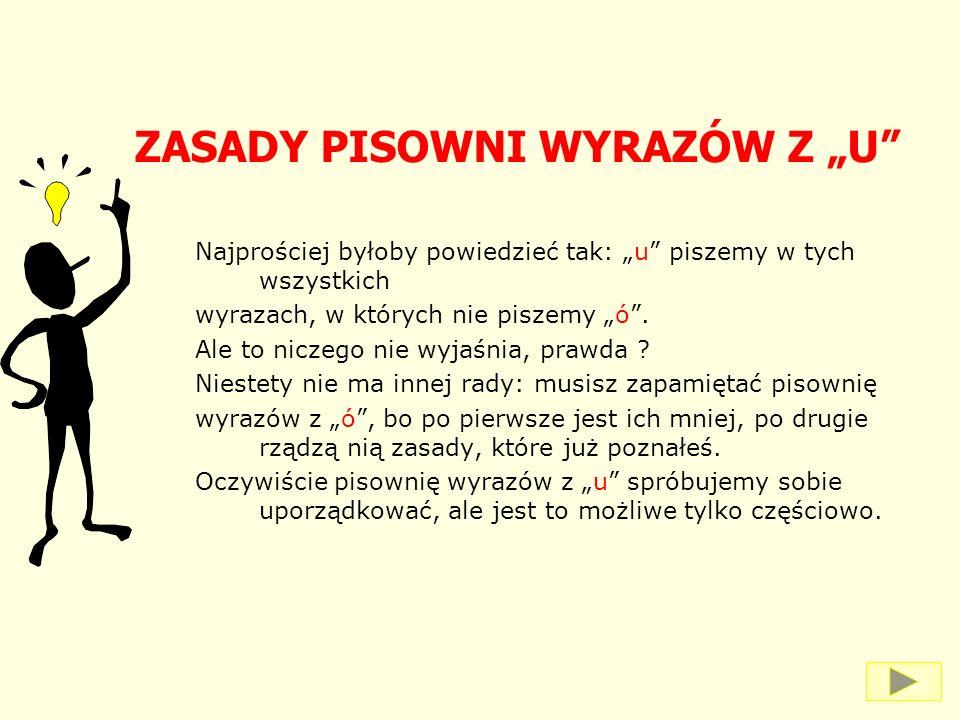 """ZASADY PISOWNI WYRAZÓW Z """"U Kuć – knuć,snuć – pruć Pisz do taktu """"u otwarte ."""