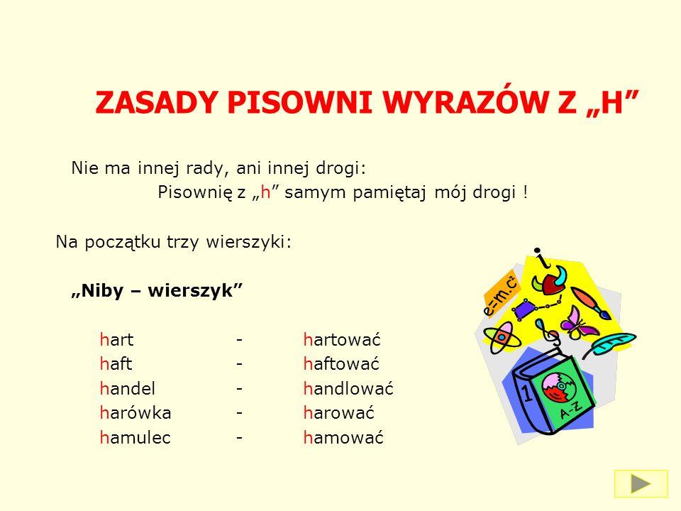 """ZASADY PISOWNI WYRAZÓW Z """"Ż Pisz """"ż również w kilkudziesięciu wyrazach, których pisownię musisz zapamiętać : Dyżurny żuł żylastą gumę."""