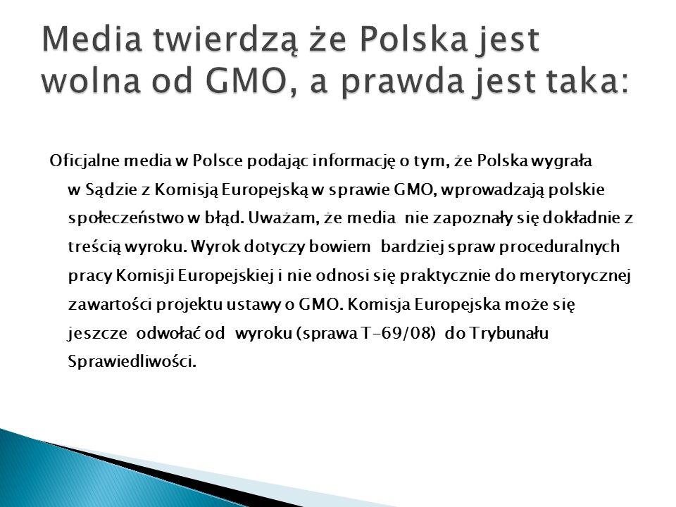 Oficjalne media w Polsce podając informację o tym, że Polska wygrała w Sądzie z Komisją Europejską w sprawie GMO, wprowadzają polskie społeczeństwo w