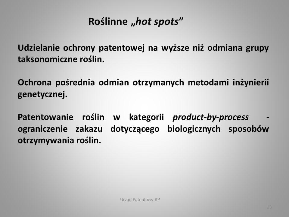 Urząd Patentowy RP 38 Udzielanie ochrony patentowej na wyższe niż odmiana grupy taksonomiczne roślin.