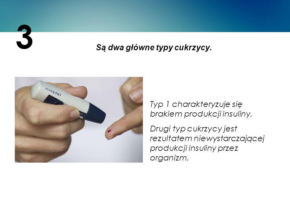 Są dwa główne typy cukrzycy. 3 Typ 1 charakteryzuje się brakiem produkcji insuliny. Drugi typ cukrzycy jest rezultatem niewystarczającej produkcji ins