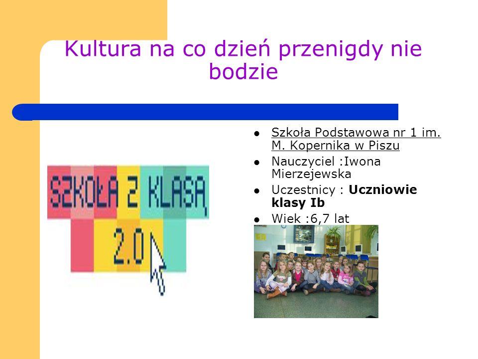 Kultura na co dzień przenigdy nie bodzie Szkoła Podstawowa nr 1 im.