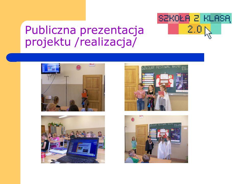 Publiczna prezentacja projektu /realizacja/