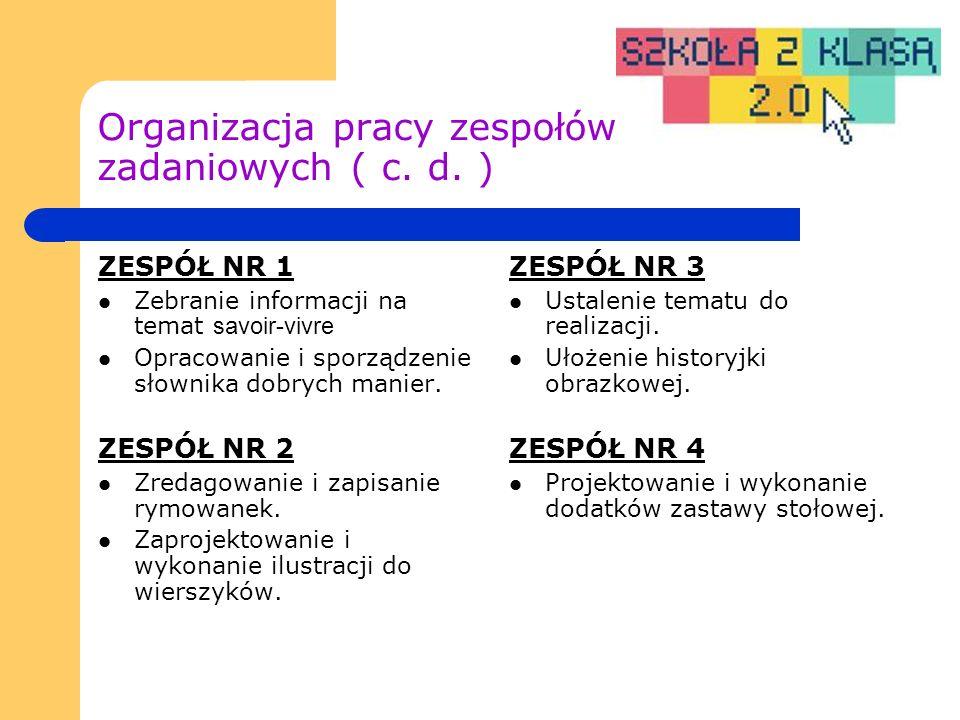 Organizacja pracy zespołów zadaniowych ( c. d.