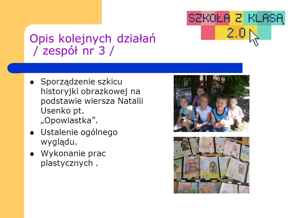 Opis kolejnych działań / zespół nr 3 / Sporządzenie szkicu historyjki obrazkowej na podstawie wiersza Natalii Usenko pt.