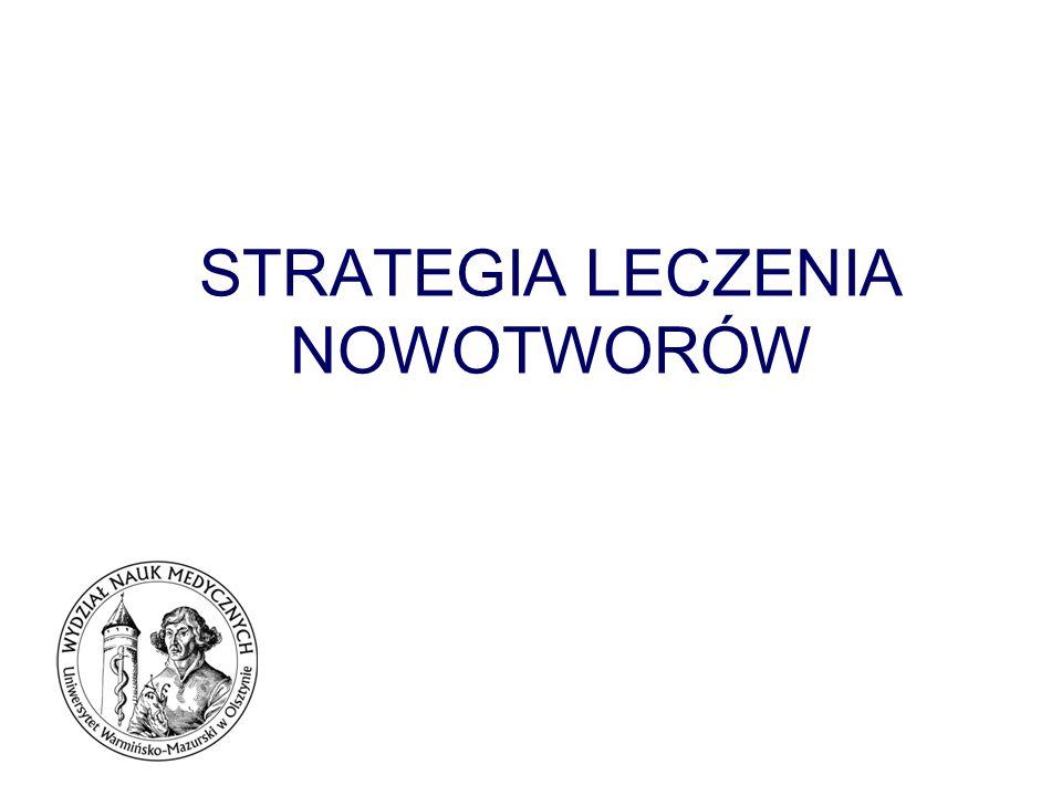 STRATEGIA LECZENIA NOWOTWORÓW