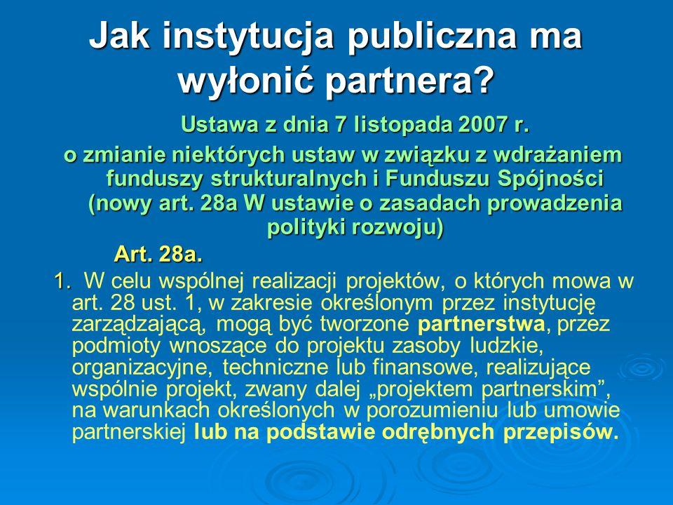 Jak instytucja publiczna ma wyłonić partnera. Ustawa z dnia 7 listopada 2007 r.