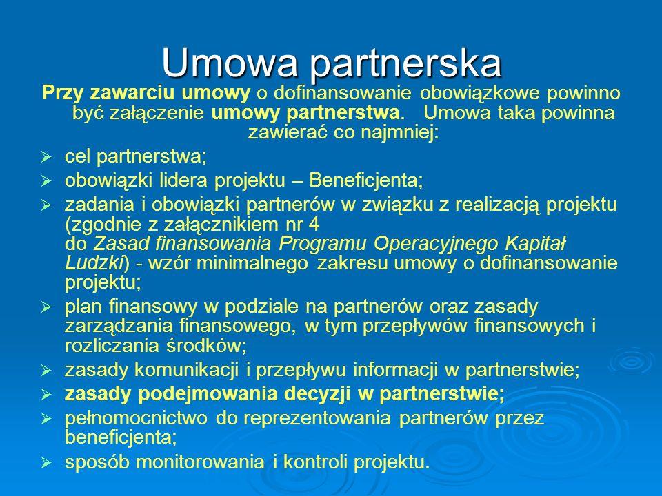 Umowa partnerska Przy zawarciu umowy o dofinansowanie obowiązkowe powinno być załączenie umowy partnerstwa.