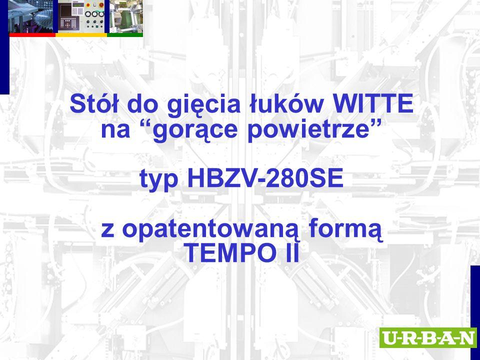 Stół do gięcia łuków WITTE na gorące powietrze typ HBZV-280SE z opatentowaną formą TEMPO II