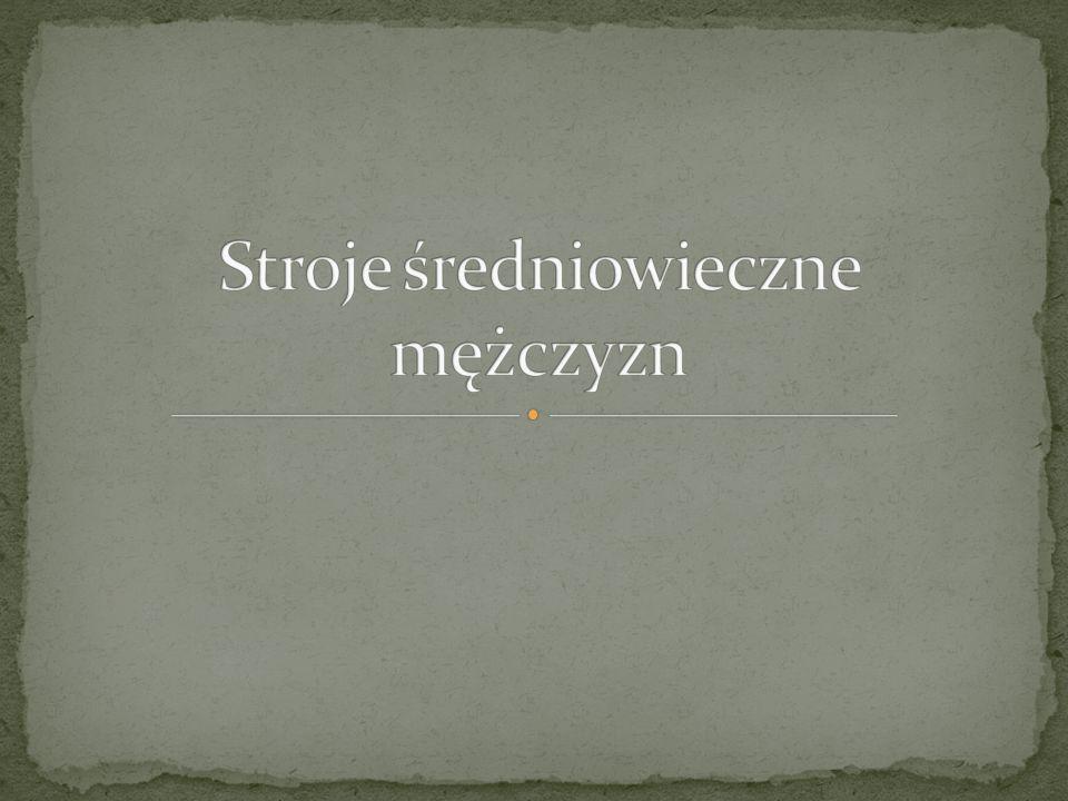 W średniowieczu Noszone przez różne warstwy społeczne Obcisłe, do kostek Zwykle brązowe lub czarne Podstawowy element ubioru codziennego Są to dresy, dżinsy i wiele innych rodzajów Dziś