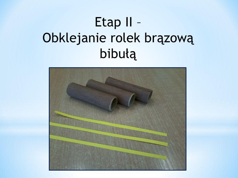 Etap III – Naklejanie żółtych pasków na rolkę
