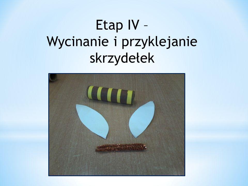 Etap IV – Wycinanie i przyklejanie skrzydełek