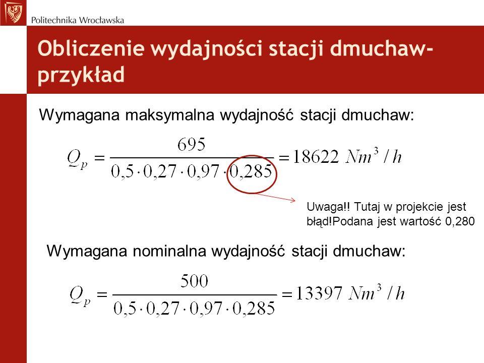 Obliczenie wydajności stacji dmuchaw- przykład Uwaga!.