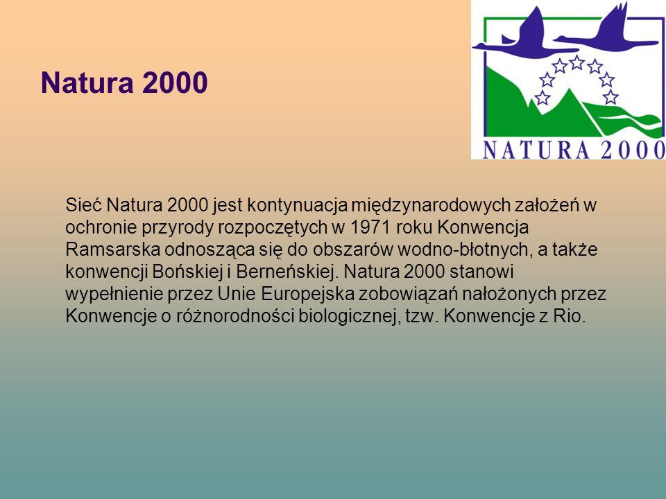 Natura 2000 Sieć Natura 2000 jest kontynuacja międzynarodowych założeń w ochronie przyrody rozpoczętych w 1971 roku Konwencja Ramsarska odnosząca się do obszarów wodno-błotnych, a także konwencji Bońskiej i Berneńskiej.