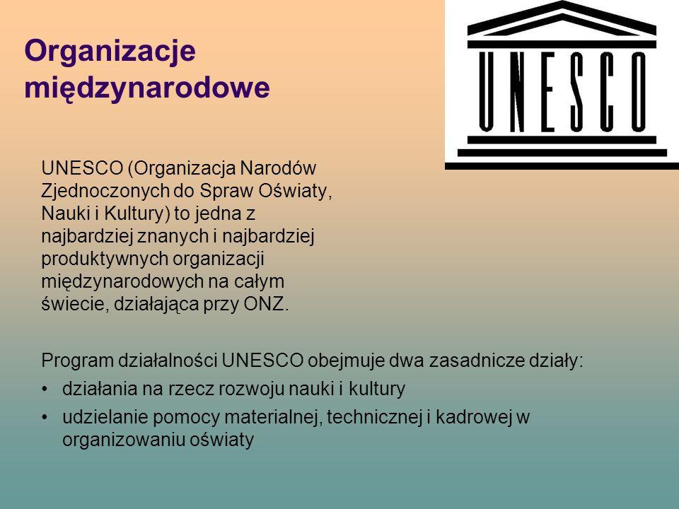 Organizacje międzynarodowe UNESCO (Organizacja Narodów Zjednoczonych do Spraw Oświaty, Nauki i Kultury) to jedna z najbardziej znanych i najbardziej produktywnych organizacji międzynarodowych na całym świecie, działająca przy ONZ.