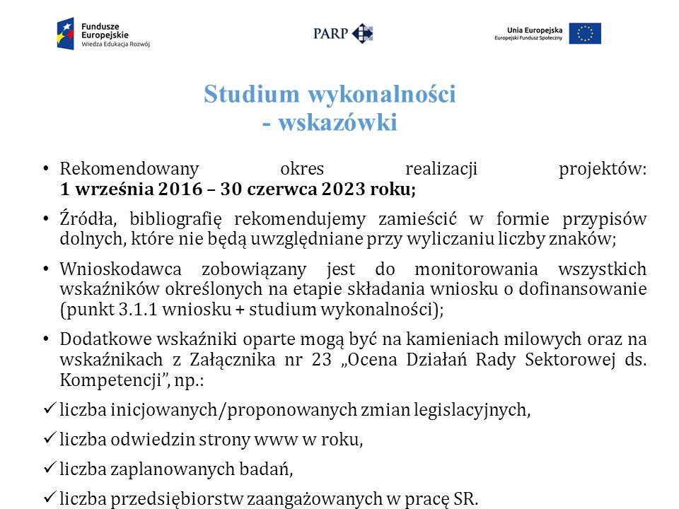 """Studium wykonalności - wskazówki Rekomendowany okres realizacji projektów: 1 września 2016 – 30 czerwca 2023 roku; Źródła, bibliografię rekomendujemy zamieścić w formie przypisów dolnych, które nie będą uwzględniane przy wyliczaniu liczby znaków; Wnioskodawca zobowiązany jest do monitorowania wszystkich wskaźników określonych na etapie składania wniosku o dofinansowanie (punkt 3.1.1 wniosku + studium wykonalności); Dodatkowe wskaźniki oparte mogą być na kamieniach milowych oraz na wskaźnikach z Załącznika nr 23 """"Ocena Działań Rady Sektorowej ds."""