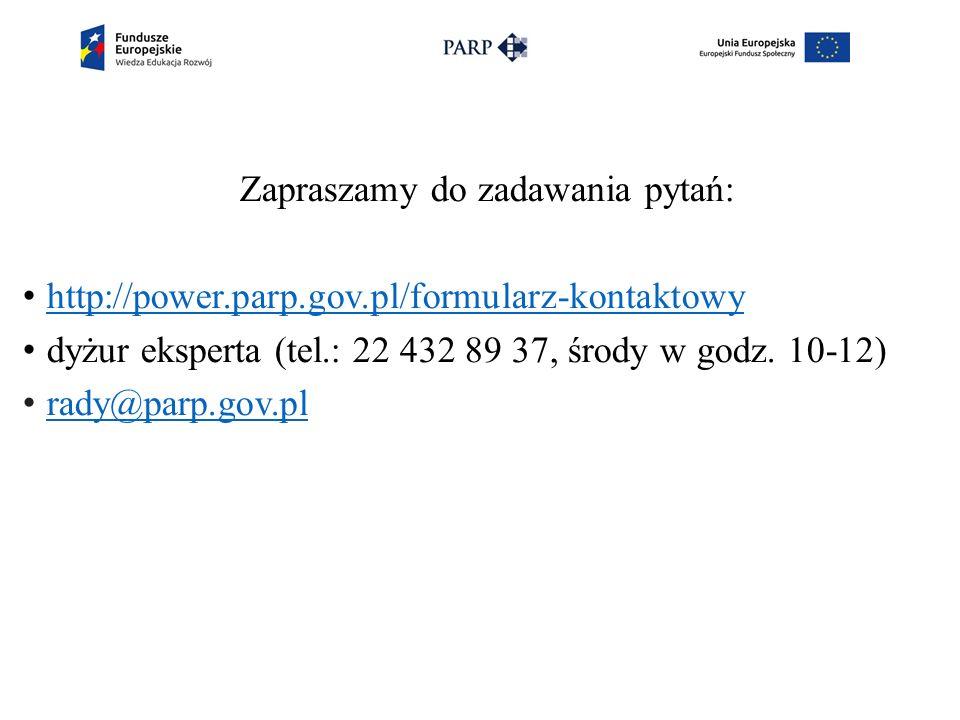 Zapraszamy do zadawania pytań: http://power.parp.gov.pl/formularz-kontaktowy dyżur eksperta (tel.: 22 432 89 37, środy w godz.