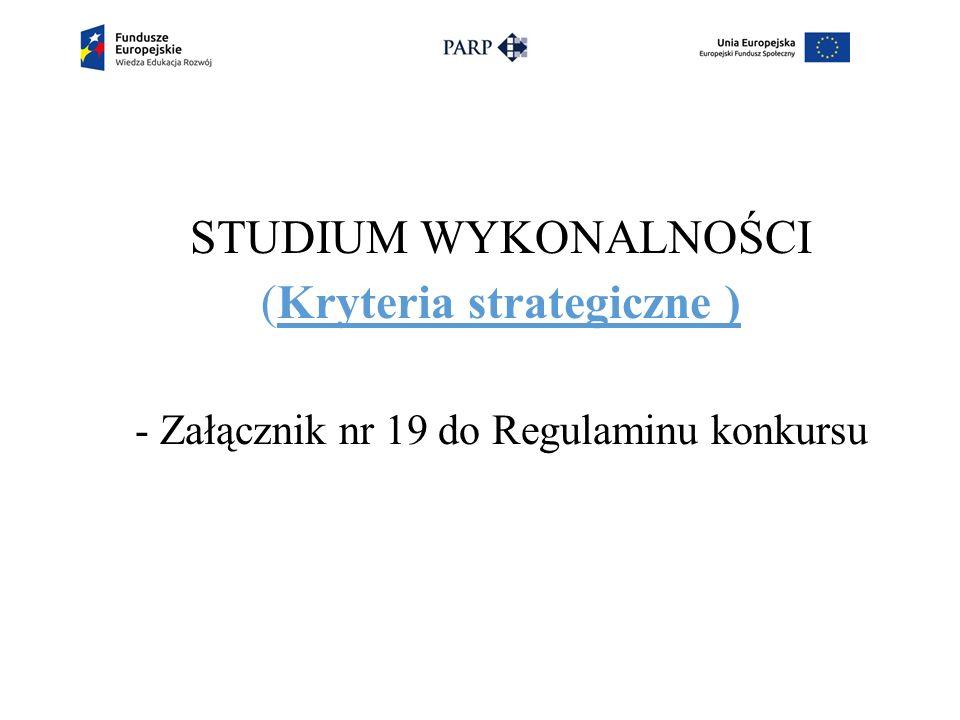 STUDIUM WYKONALNOŚCI (Kryteria strategiczne ) - Załącznik nr 19 do Regulaminu konkursu
