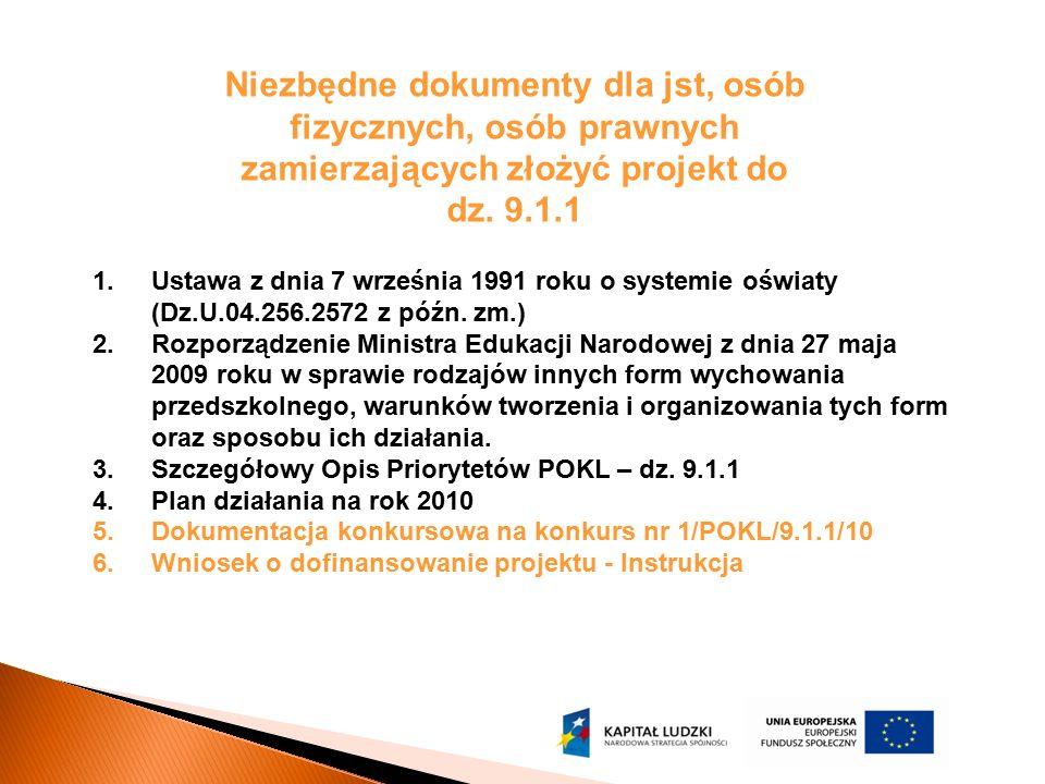 Niezbędne dokumenty dla jst, osób fizycznych, osób prawnych zamierzających złożyć projekt do dz. 9.1.1 1.Ustawa z dnia 7 września 1991 roku o systemie