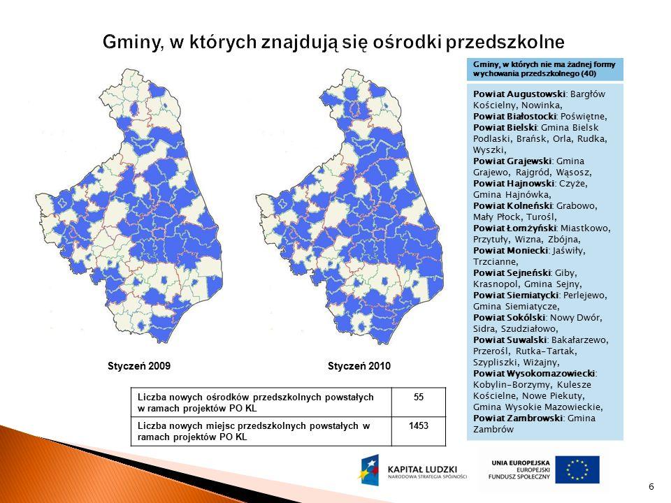 6 Styczeń 2009Styczeń 2010 Liczba nowych ośrodków przedszkolnych powstałych w ramach projektów PO KL 55 Liczba nowych miejsc przedszkolnych powstałych