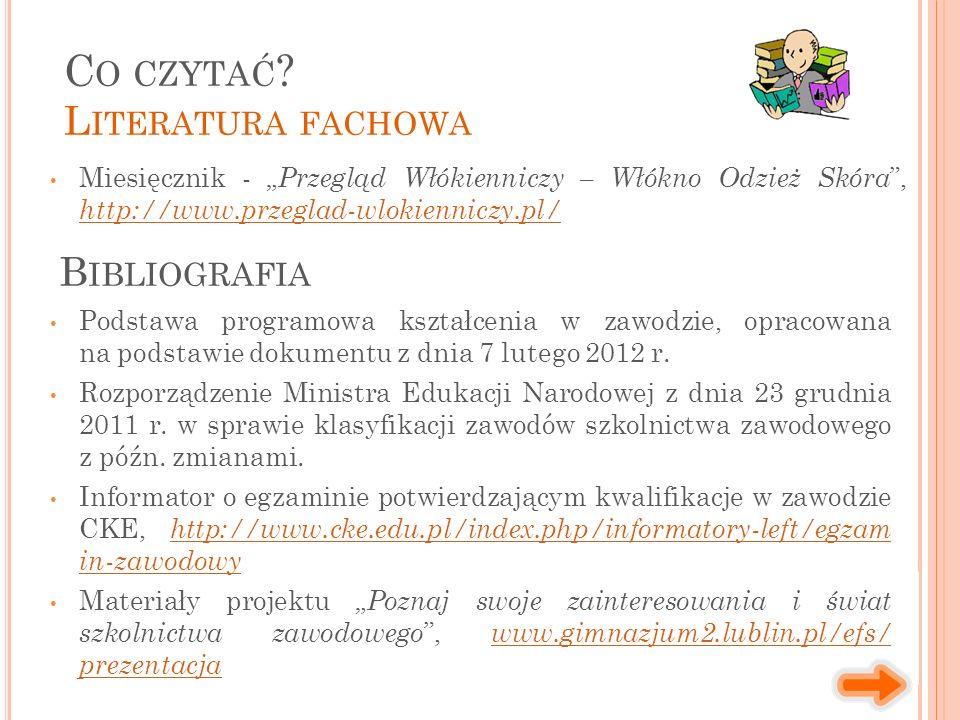 """Miesięcznik - """" Przegląd Włókienniczy – Włókno Odzież Skóra """", http://www.przeglad-wlokienniczy.pl/ http://www.przeglad-wlokienniczy.pl/ C O CZYTAĆ ?"""