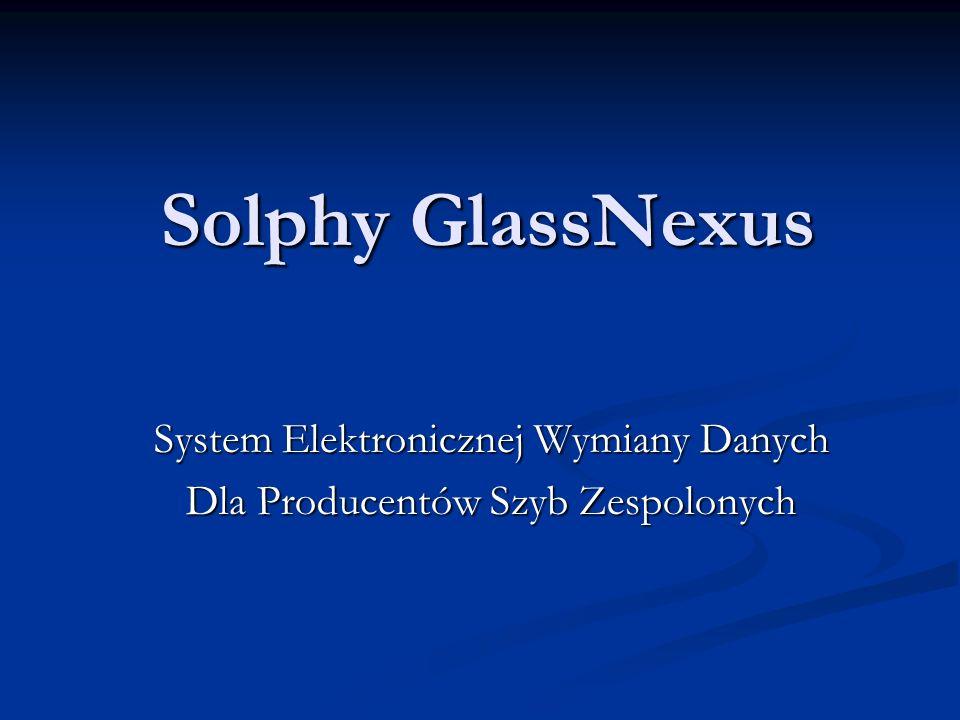 Solphy GlassNexus System Elektronicznej Wymiany Danych Dla Producentów Szyb Zespolonych
