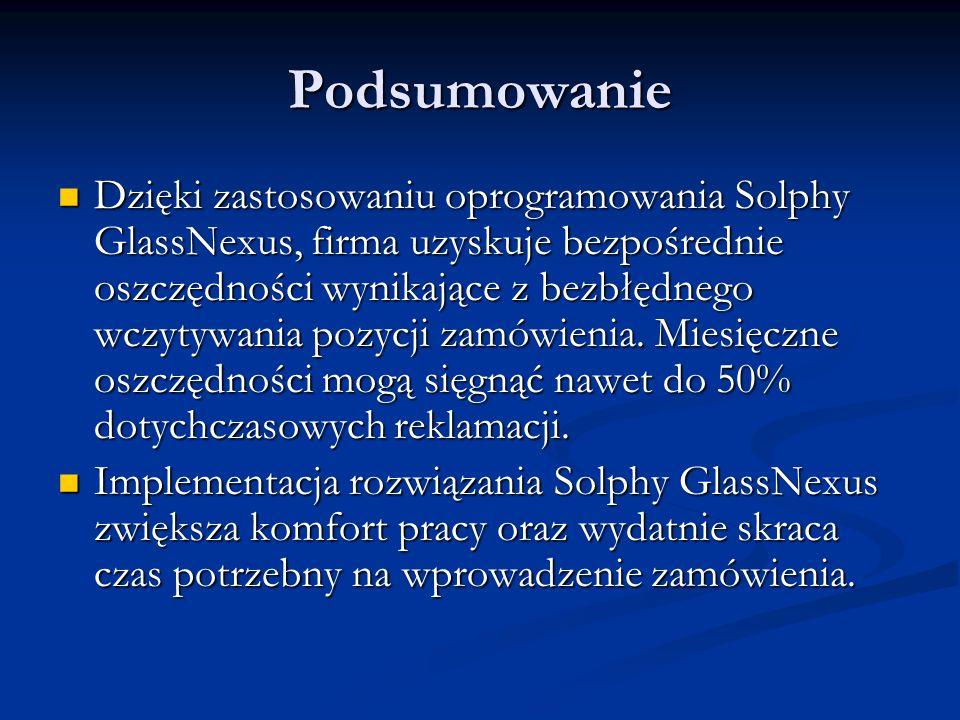 Podsumowanie Dzięki zastosowaniu oprogramowania Solphy GlassNexus, firma uzyskuje bezpośrednie oszczędności wynikające z bezbłędnego wczytywania pozyc