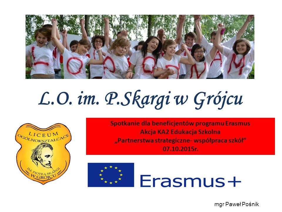 """L.O. im. P.Skargi w Grójcu Spotkanie dla beneficjentów programu Erasmus Akcja KA2 Edukacja Szkolna """"Partnerstwa strategiczne- współpraca szkół"""" 07.10."""