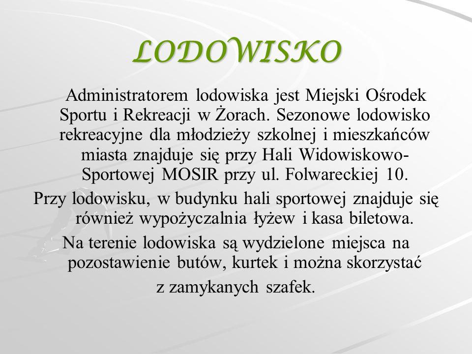 LODOWISKO Administratorem lodowiska jest Miejski Ośrodek Sportu i Rekreacji w Żorach. Sezonowe lodowisko rekreacyjne dla młodzieży szkolnej i mieszkań