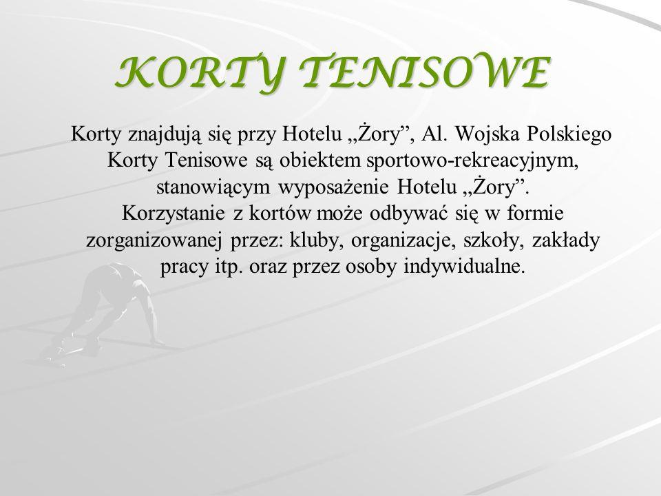"""KORTY TENISOWE Korty znajdują się przy Hotelu """"Żory"""", Al. Wojska Polskiego Korty Tenisowe są obiektem sportowo-rekreacyjnym, stanowiącym wyposażenie H"""