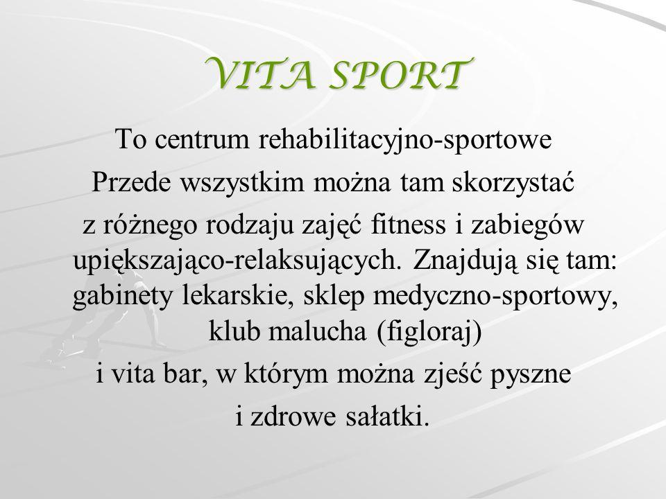 VITA SPORT To centrum rehabilitacyjno-sportowe Przede wszystkim można tam skorzystać z różnego rodzaju zajęć fitness i zabiegów upiększająco-relaksują