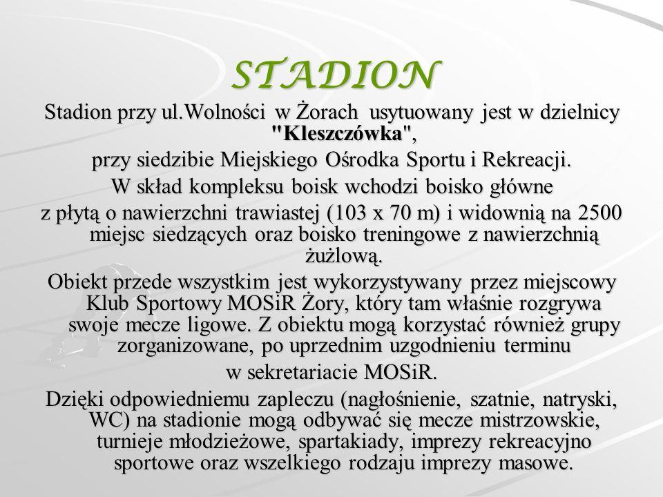STADION Stadion przy ul.Wolności w Żorach usytuowany jest w dzielnicy