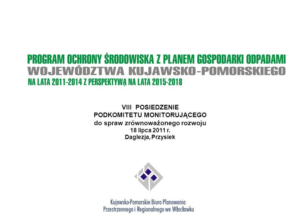 VIII POSIEDZENIE PODKOMITETU MONITORUJĄCEGO do spraw zrównoważonego rozwoju 18 lipca 2011 r. Daglezja, Przysiek