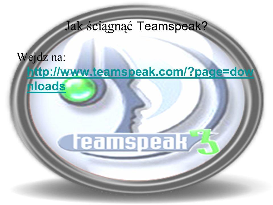 Jak ściągnąć Teamspeak.