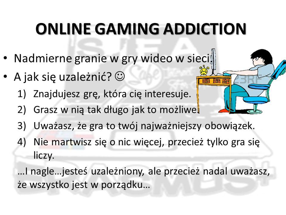 ONLINE GAMING ADDICTION Nadmierne granie w gry wideo w sieci.