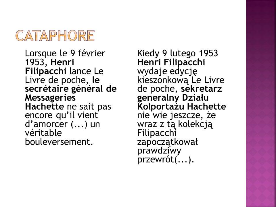 Lorsque le 9 février 1953, Henri Filipacchi lance Le Livre de poche, le secrétaire général de Messageries Hachette ne sait pas encore qu'il vient d'am