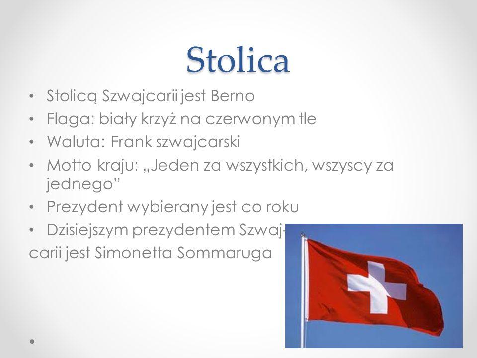 """Stolica Stolicą Szwajcarii jest Berno Flaga: biały krzyż na czerwonym tle Waluta: Frank szwajcarski Motto kraju: """"Jeden za wszystkich, wszyscy za jedn"""