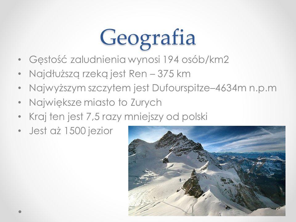 Geografia Gęstość zaludnienia wynosi 194 osób/km2 Najdłuższą rzeką jest Ren – 375 km Najwyższym szczytem jest Dufourspitze–4634m n.p.m Największe mias