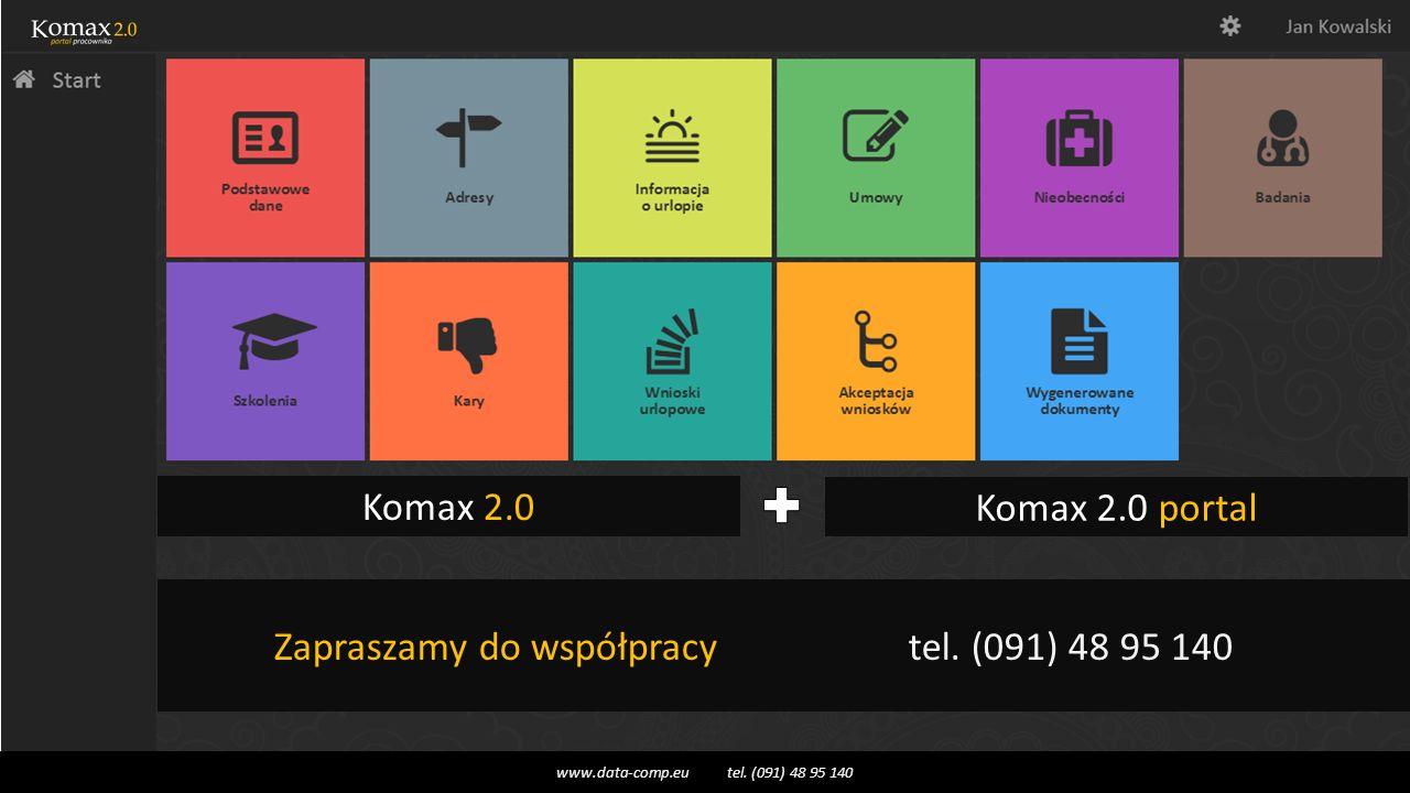 www.data-comp.eu tel.(091) 48 95 140 Komax 2.0 Komax 2.0 portal Zapraszamy do współpracy tel.