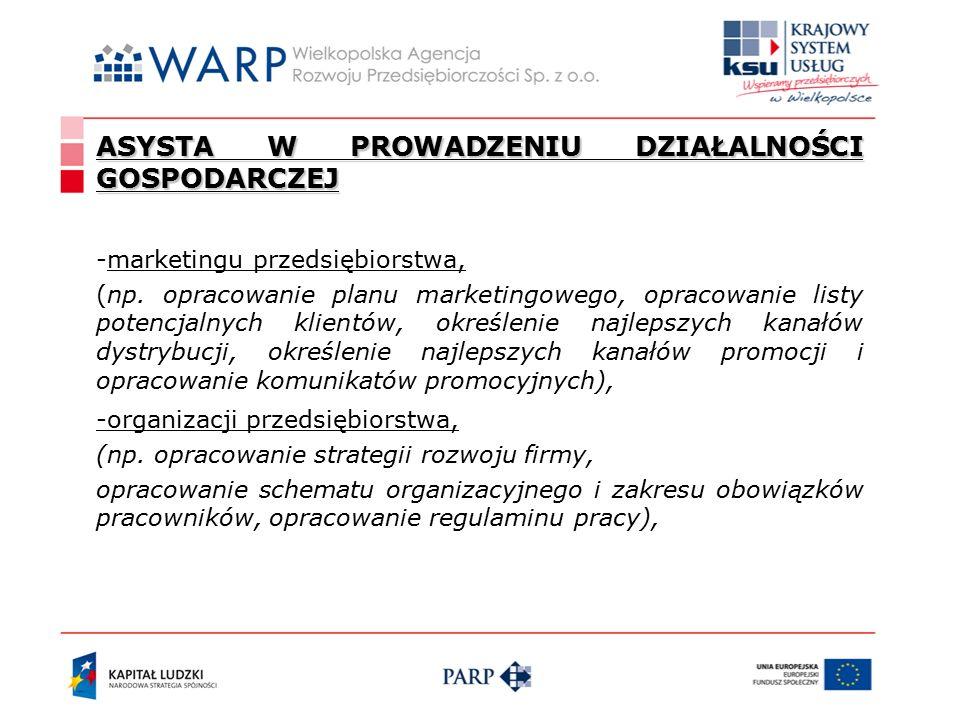 ASYSTA W PROWADZENIU DZIAŁALNOŚCI GOSPODARCZEJ -marketingu przedsiębiorstwa, (np.