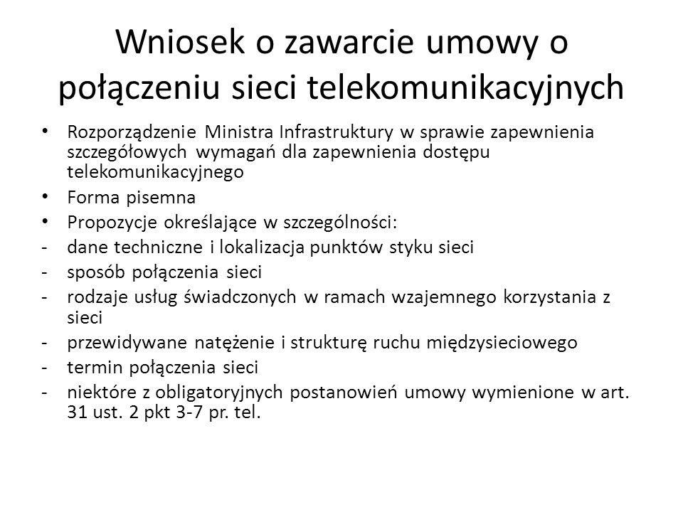 Wniosek o zawarcie umowy o połączeniu sieci telekomunikacyjnych Rozporządzenie Ministra Infrastruktury w sprawie zapewnienia szczegółowych wymagań dla