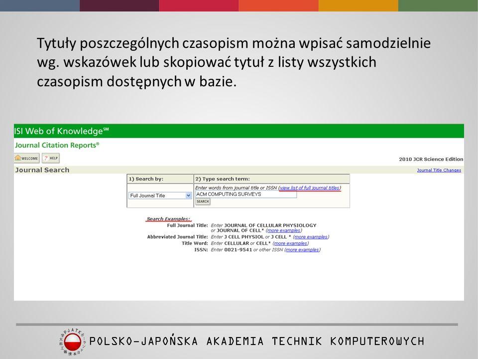 Tytuły poszczególnych czasopism można wpisać samodzielnie wg. wskazówek lub skopiować tytuł z listy wszystkich czasopism dostępnych w bazie.