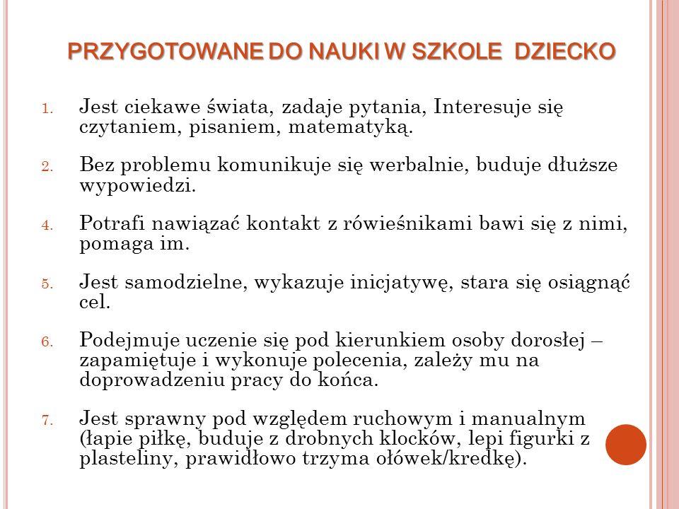 PRZYGOTOWANE DO NAUKI W SZKOLE DZIECKO 1.