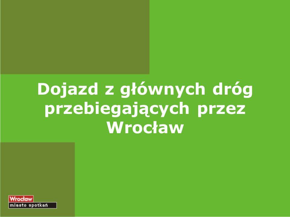 Dojazd z głównych dróg przebiegających przez Wrocław