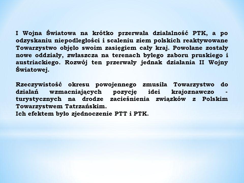 I Wojna Światowa na krótko przerwała działalność PTK, a po odzyskaniu niepodległości i scaleniu ziem polskich reaktywowane Towarzystwo objęło swoim zasięgiem cały kraj.