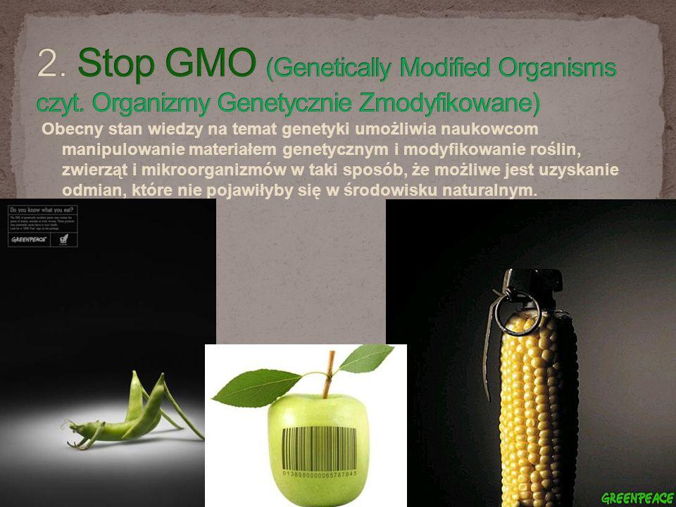 Obecny stan wiedzy na temat genetyki umożliwia naukowcom manipulowanie materiałem genetycznym i modyfikowanie roślin, zwierząt i mikroorganizmów w taki sposób, że możliwe jest uzyskanie odmian, które nie pojawiłyby się w środowisku naturalnym.