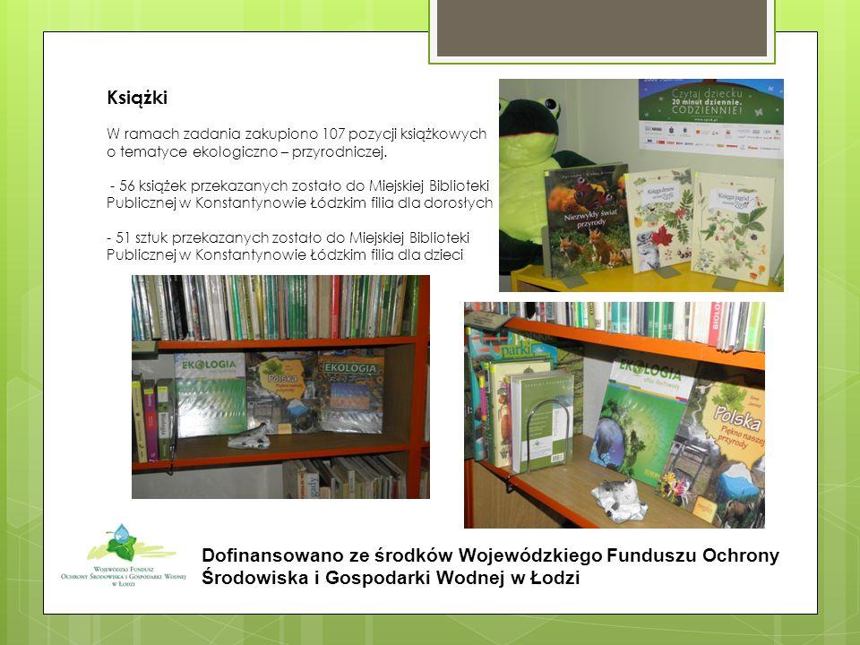Książki W ramach zadania zakupiono 107 pozycji książkowych o tematyce ekologiczno – przyrodniczej. - 56 książek przekazanych zostało do Miejskiej Bibl