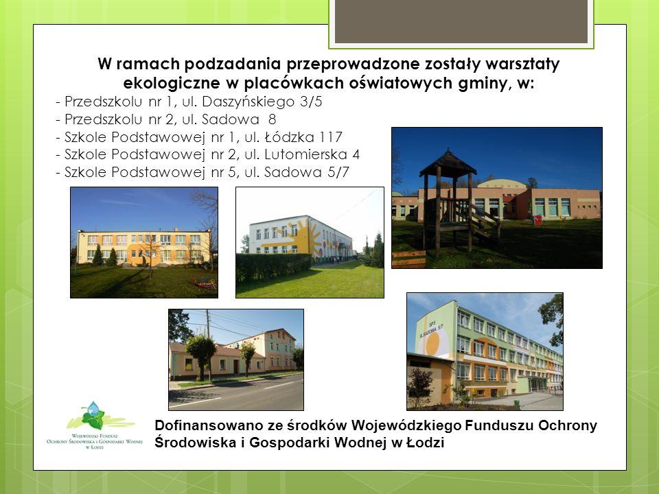 W ramach podzadania przeprowadzone zostały warsztaty ekologiczne w placówkach oświatowych gminy, w: - Przedszkolu nr 1, ul. Daszyńskiego 3/5 - Przedsz