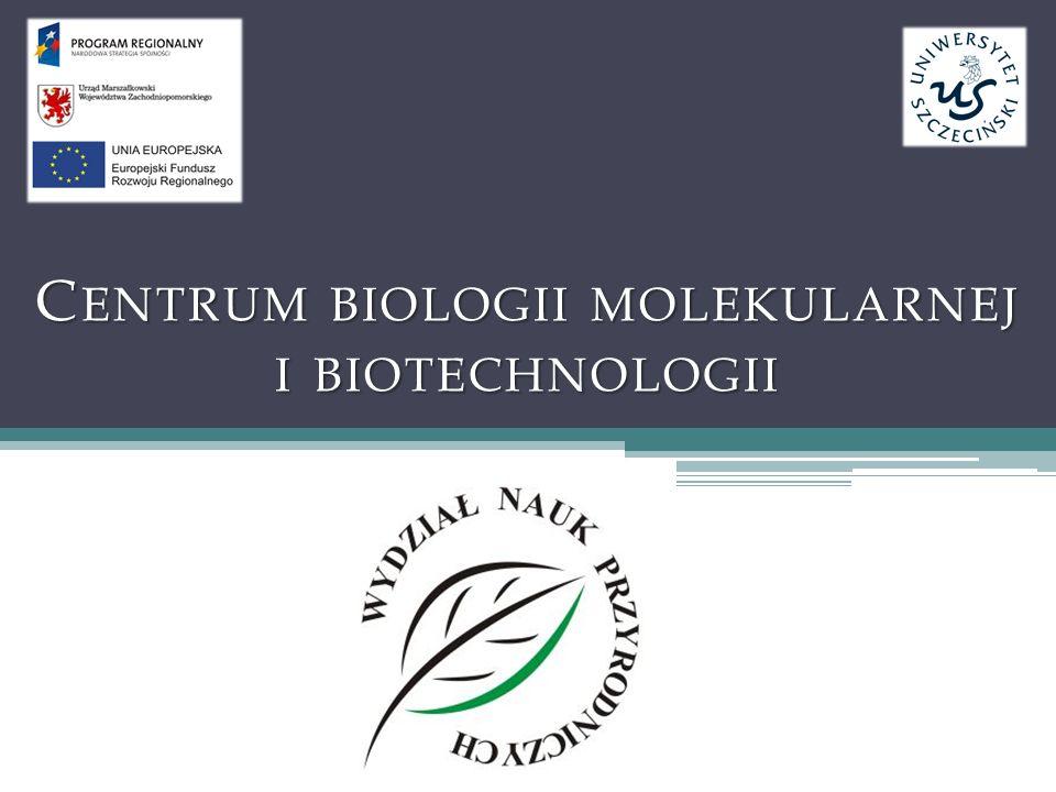 C ENTRUM BIOLOGII MOLEKULARNEJ I BIOTECHNOLOGII